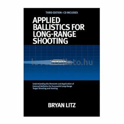Applied Ballistics for Long-Range Shooting - 3rd Edition